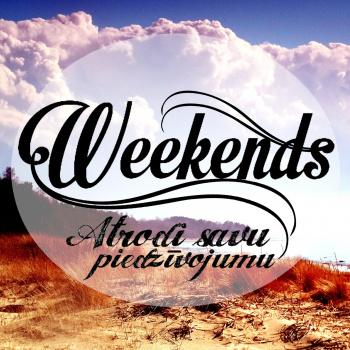 Weekends-idejas tavām brīvdienām